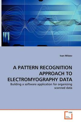 A Pattern Recognition Approach to Electromyography Data