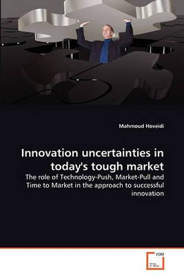 Innovation Uncertainties in Today's Tough Market
