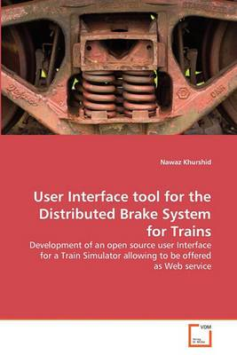 User Interface Tool for the Distributed Brake System for Trains