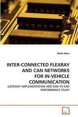 Inter-Connected Flexray and Can Networks for In-Vehicle Communication