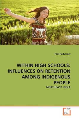 Within High Schools: Influences on Retention Among Indigenous People