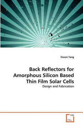 Back Reflectors for Amorphous Silicon Based Thin Film Solar Cells