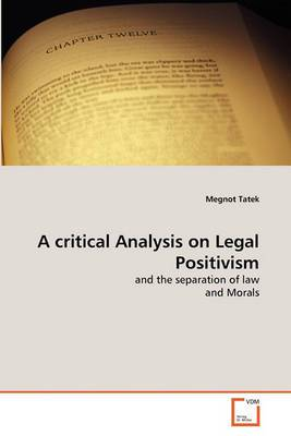 A Critical Analysis on Legal Positivism