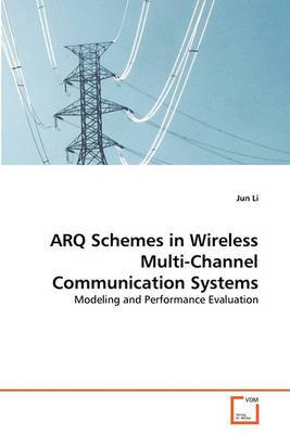 Arq Schemes in Wireless Multi-Channel Communication Systems