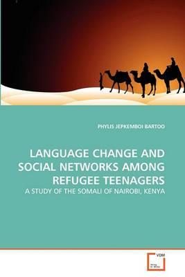 Language Change and Social Networks Among Refugee Teenagers