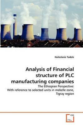 Analysis of Financial Structure of Plc Manufacturing Companies