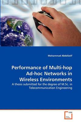 Performance of Multi-Hop Ad-Hoc Networks in Wireless Environments