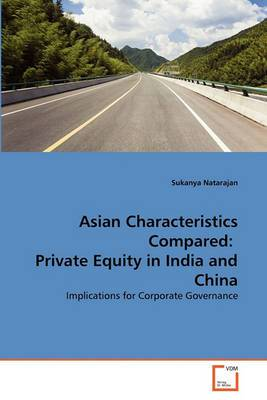 Asian Characteristics Compared: Private Equity in India and China