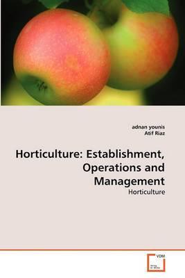 Horticulture: Establishment, Operations and Management