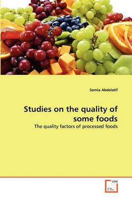 Studies on the Quality of Some Foods