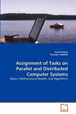 Assignment of Tasks on Parallel and Distributed Computer Systems