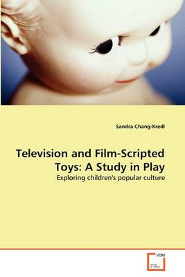 Television and Film-Scripted Toys: A Study in Play