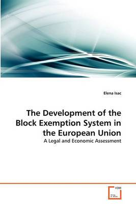 The Development of the Block Exemption System in the European Union