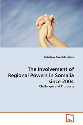 The Involvement of Regional Powers in Somalia Since 2004
