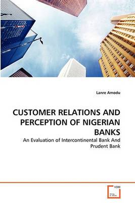 Customer Relations and Perception of Nigerian Banks