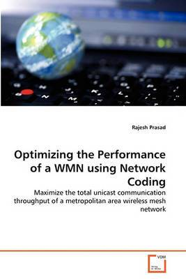 Optimizing the Performance of a Wmn Using Network Coding
