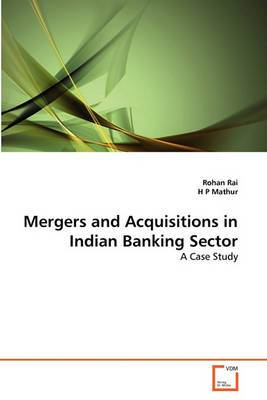 Mergers and Acquisitions in Indian Banking Sector