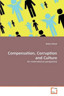 Compensation, Corruption and Culture