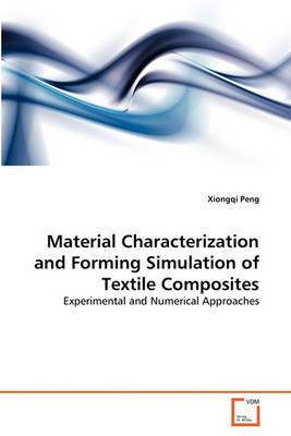 Material Characterization and Forming Simulation of Textile Composites