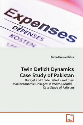 Twin Deficit Dynamics Case Study of Pakistan