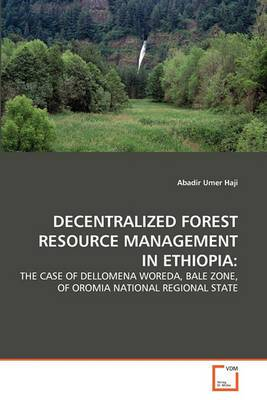 Decentralized Forest Resource Management in Ethiopia