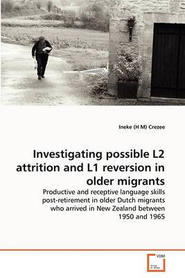Investigating Possible L2 Attrition and L1 Reversion in Older Migrants