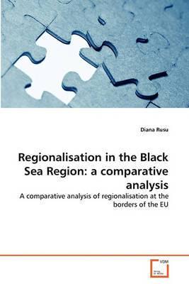 Regionalisation in the Black Sea Region: A Comparative Analysis