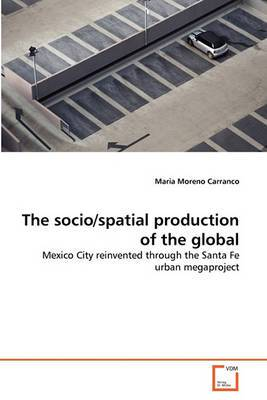 The Socio/Spatial Production of the Global