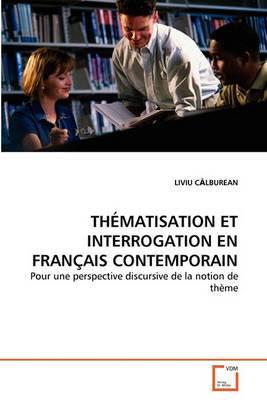 Thematisation Et Interrogation En Francais Contemporain