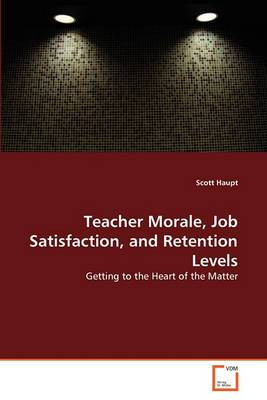 Teacher Morale, Job Satisfaction, and Retention Levels