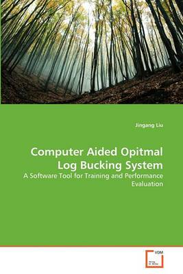 Computer Aided Opitmal Log Bucking System