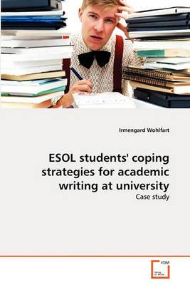 ESOL Students' Coping Strategies for Academic Writing at University
