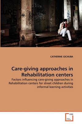 Care-Giving Approaches in Rehabilitation Centers