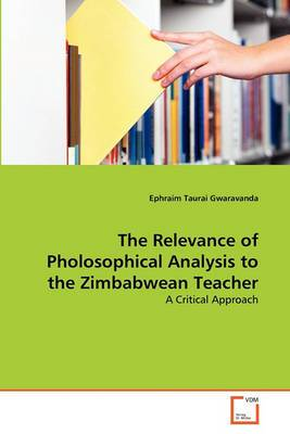 The Relevance of Pholosophical Analysis to the Zimbabwean Teacher