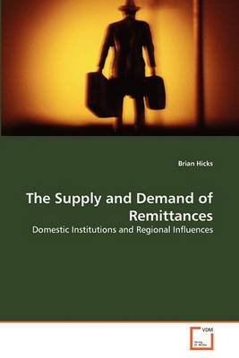 The Supply and Demand of Remittances