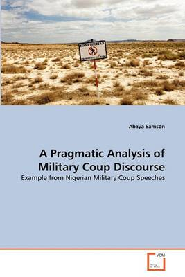 A Pragmatic Analysis of Military Coup Discourse