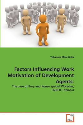 Factors Influencing Work Motivation of Development Agents
