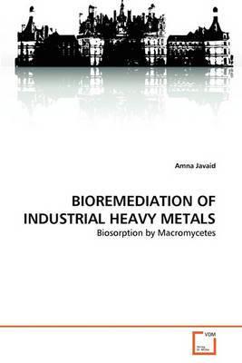 Bioremediation of Industrial Heavy Metals