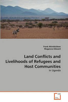 Land Conflicts and Livelihoods of Refugees and Host Communities