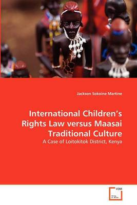 International Children's Rights Law Versus Maasai Traditional Culture
