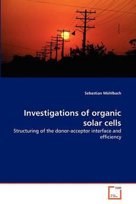 Investigations of Organic Solar Cells