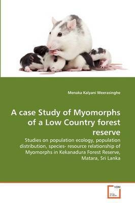 A Case Study of Myomorphs of a Low Country Forest Reserve