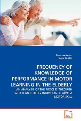 Frequency of Knowledge of Performance in Motor Learning in the Elderly