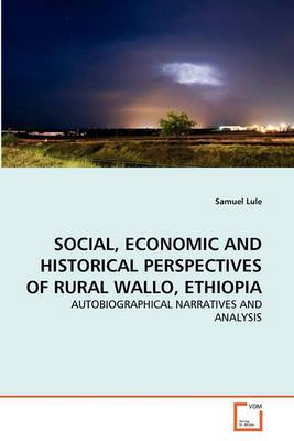 Social, Economic and Historical Perspectives of Rural Wallo, Ethiopia
