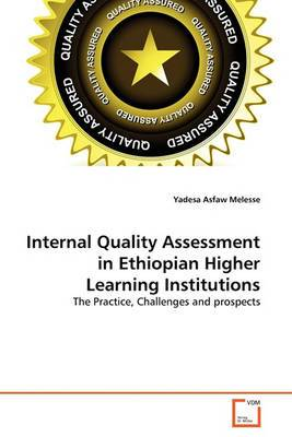 Internal Quality Assessment in Ethiopian Higher Learning Institutions