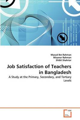 Job Satisfaction of Teachers in Bangladesh