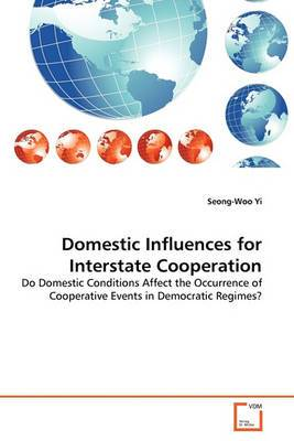 Domestic Influences for Interstate Cooperation