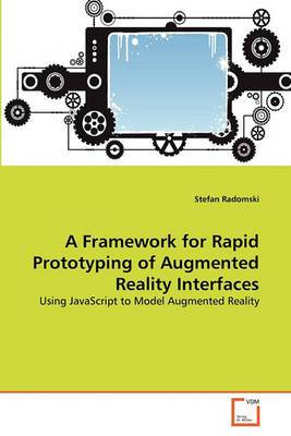 A Framework for Rapid Prototyping of Augmented Reality Interfaces