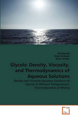 Glycols: Density, Viscosity, and Thermodynamics of Aqueous Solutions