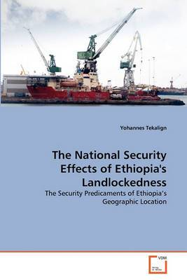 The National Security Effects of Ethiopia's Landlockedness